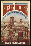 The Great Bridge (0671212133) by David mccullough