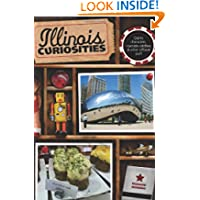 Illinois Curiosities: Quirky Characters, Roadside Oddities & Other Offbeat Stuff (Curiosities Series)