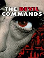 The Devil Commands [HD]