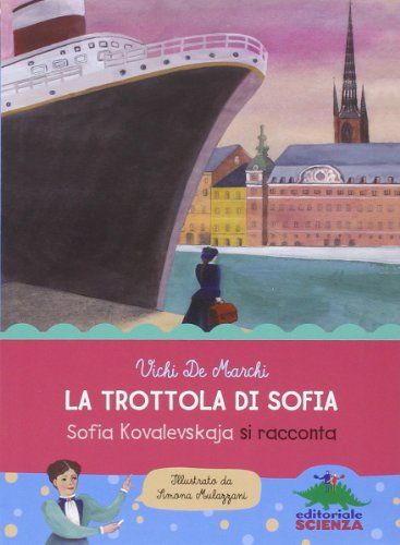 La trottola di Sofia Sofia Kovalevskaja si racconta PDF