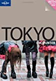 Lonely Planet Encounter Tokyo (Lonely Planet Guides)