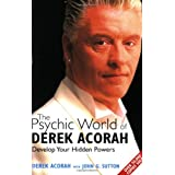 "Psychic World of Derek Acorah: Discover How to Develop Your Hidden Powersvon ""John G. Sutton"""