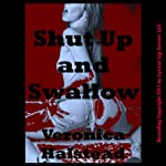 Shut Up and Swallow: A Very Rough Blackmail Sex Short | Veronica Halstead