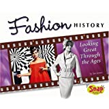Fashion History: Looking Great Through the Ages (World of Fashion)by Jen Jones