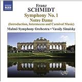 Franz Schmidt: Symphony No. 1 / Suite from Notre Dame