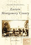 img - for Eastern Montgomery County, Pennsylvania: Postcards (Postcard History Series) book / textbook / text book