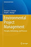 Environmental Project Management: Principles, Methodology, and Processes Front Cover