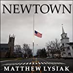 Newtown: An American Tragedy | Matthew Lysiak