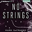 No Strings Audiobook by Mark SaFranko Narrated by Will Damron
