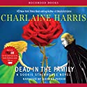 Dead In the Family: Sookie Stackhouse Southern Vampire Mystery #10 Audiobook by Charlaine Harris Narrated by Johanna Parker
