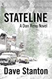 STATELINE: A Hard Boiled Crime Novel: (Dan Reno Private Detective Noir Mystery Series)