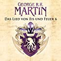 Game of Thrones - Das Lied von Eis und Feuer 6 Audiobook by George R. R. Martin Narrated by Reinhard Kuhnert