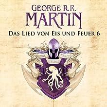 Game of Thrones - Das Lied von Eis und Feuer 6 Hörbuch von George R. R. Martin Gesprochen von: Reinhard Kuhnert