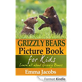 Children's Book About Grizzly Bears: A Kids Picture Book About Grizzly Bears With Photos and Fun Facts