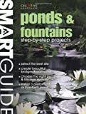 Smart Guide®: Ponds & Fountains: Step-by-Step Projects (Smart Guide (Creative Homeowner))