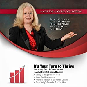 It's Your Turn to Thrive: Your Money, Your Life, Your Choice—Essential Steps to Financial Success | [Sharon Lechter]