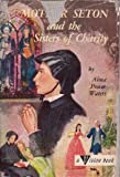 Mother Seton and the Sisters of Charity (Vision books)