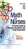 img - for Math for Nurses: A Pocket Guide to Dosage Calculation and Drug Preparation by Boyer RN PhD, Mary Jo 8th (eighth) edition [Paperback(2012)] book / textbook / text book