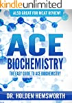 Ace Biochemistry!: The EASY Guide to...