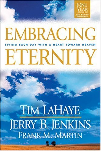Embracing Eternity: Living Each Day with a Heart toward Heaven (Lahaye, Tim F.), Tim F. LaHaye, Jerry B. Jenkins, Frank M. Martin