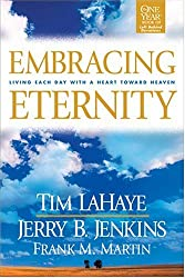 Embracing Eternity: Living Each Day with a Heart Toward Heaven (Lahaye, Tim F.)