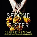 The Second Sister Audiobook by Claire Kendal Narrated by Emma Gregory