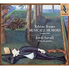 Tobias Hume: Musicall Humors, London 1605