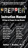 Prepper's Instruction Manual: 50 Steps to Prepare for any Disaster