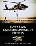 img - for Navy Seal Cardiorespiratory Fitness (Navy Seal Fitness) book / textbook / text book