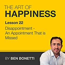 Lesson 22 - Disappointment - An Appointment That Is Missed (       UNABRIDGED) by Benjamin Bonetti Narrated by Benjamin Bonetti