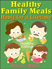 Healthy Family Meals - a Habit for a Lifetime (Healthy & Tasty Series)