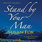 Stand by Your Man: A Caribou Crossing Romance | Susan Fox