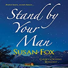 Stand by Your Man: A Caribou Crossing Romance (       UNABRIDGED) by Susan Fox Narrated by Kate Udall