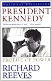 President Kennedy: Profile of Power (0671892894) by Richard Reeves