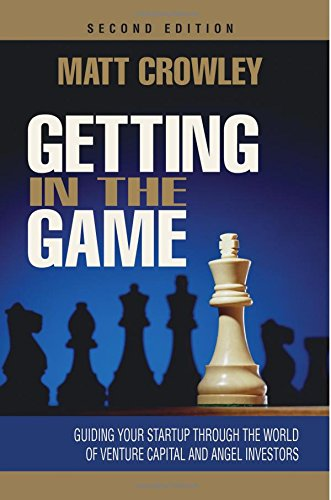 Getting in the Game: Guiding Your Startup Through the World of Venture Capital and Angel Investors (Venture Capital Term Sheet compare prices)