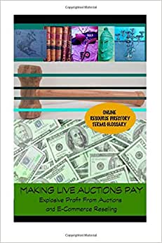 Making Auctions Pay: Buying And Reselling For Profit From Regional Auction Houses