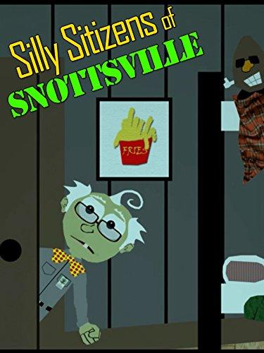 Silly Sitizens of Snottsville on Amazon Prime Video UK