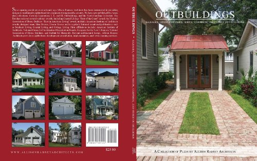 Outbuildings: Garages, Guest Houses, and Workshops (Home Plans, Volume I), by Allison Ramsey Architects