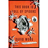 This Book Is Full Of Spiders: Seriously Dude Dont Touch Itby David Wong