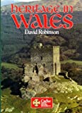 Heritage in Wales : a guide to the ancient and historic sites in the care of Cadw, Welsh Historic Monuments