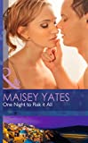 Maisey Yates One Night to Risk it All (Mills & Boon Hardback Romance)