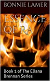Essence of Ra: Book 1 of The Eliana Brennan Series