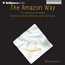The Amazon Way: 14 Leadership Principles Behind the World's Most Disruptive Company (       UNABRIDGED) by John Rossman Narrated by Jeff Cummings