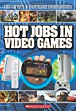 Hot Jobs In Video Games: Cool Careers in Interactive Entertainment