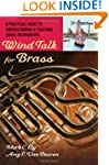 Wind Talk for Brass: A Practical Guid...