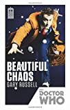 Gary Russell Doctor Who: Beautiful Chaos: 50th Anniversary Edition