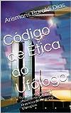 img - for C digo de  tica do Uf logo (Portuguese Edition) book / textbook / text book