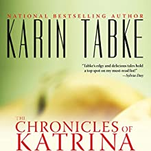 The Chronicles of Katrina (       UNABRIDGED) by Karin Tabke Narrated by Liisa Ivary