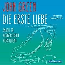 Die erste Liebe (nach 19 vergeblichen Versuchen) Hörbuch von John Green Gesprochen von: Andreas Fröhlich