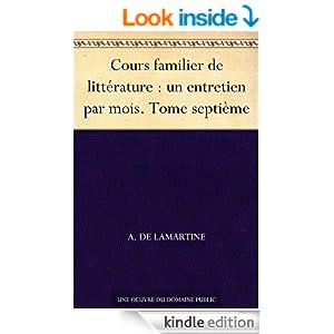 Cours familier de littérature : un entretien par mois. Tome septième (French Edition)